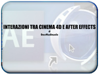 [Maxon Cinema 4D] Videotutorial: Interazione tra Cinema 4D ed After Effects (1° Parte)