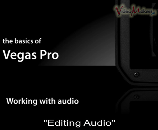 [Vegas Pro] Videotutorial: Concetti Base - Editing Audio e Acquisizione Video