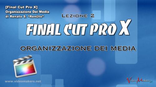 FCPX Lezione 02 - Organizzazione Media