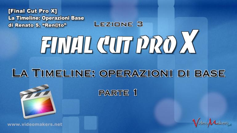 Final Cut Pro X – (Lezione 3) La Timeline