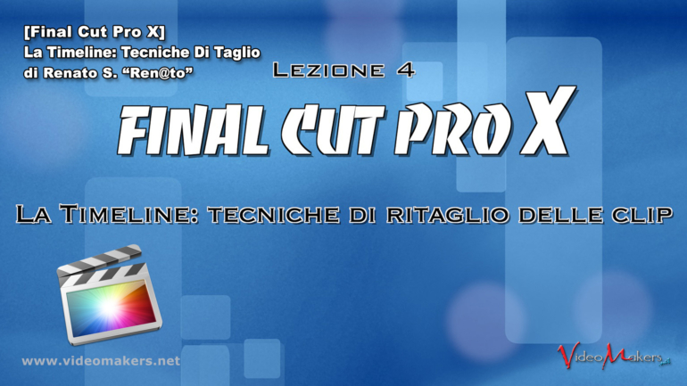 Final Cut Pro X – (Lezione 4) Tecniche Di Ritaglio