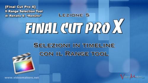 FCPX Lezione 05 - Range Selection Tool