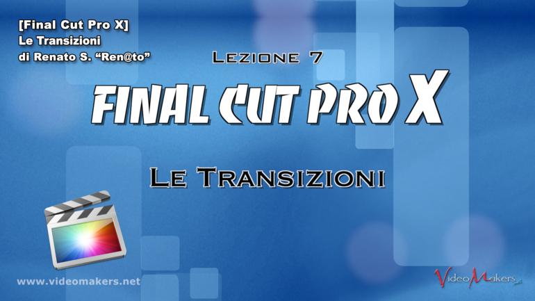 Final Cut Pro X – (Lezione 7) Le Transizioni