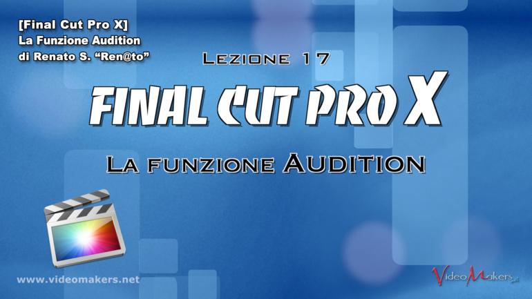 Final Cut Pro X – (Lezione 17) La Funzione Audition