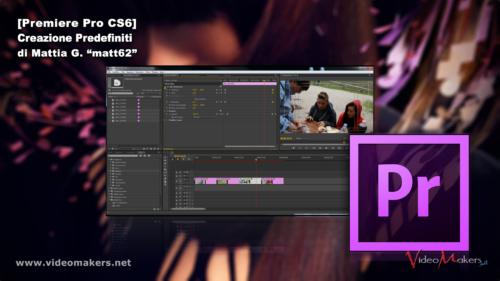 Adobe Premiere Pro CS6 - Creazione Predefiniti