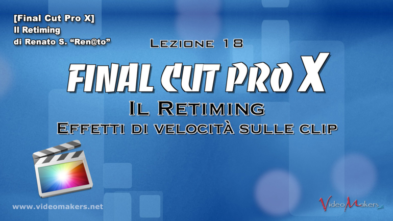 [Final Cut Pro X] Lezione 18 – Il Retiming