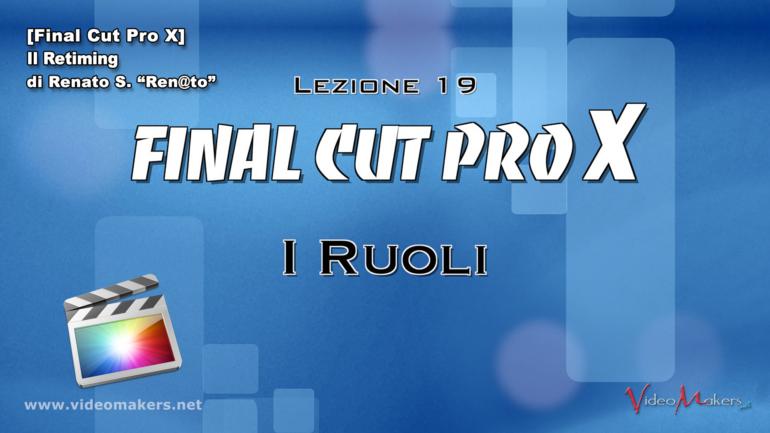 Final Cut Pro X – (Lezione 19) I Ruoli