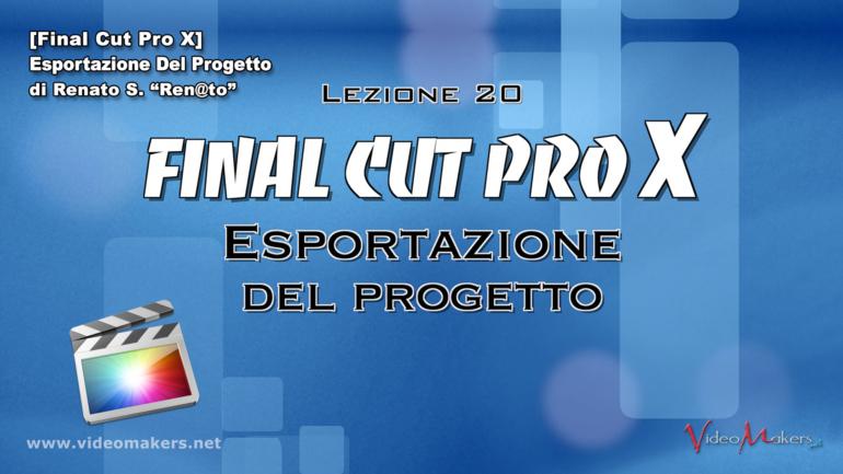 Final Cut Pro X – (Lezione 20) Esportazione