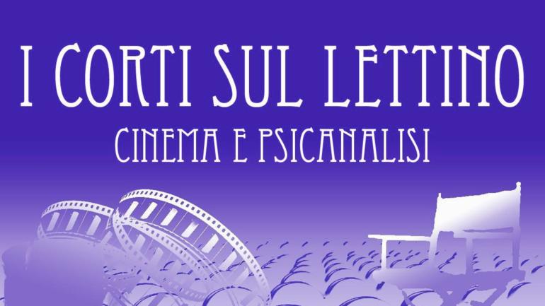 """6° Concorso per Cortometraggi """"I corti sul lettino – Cinema e psicoanalisi"""""""