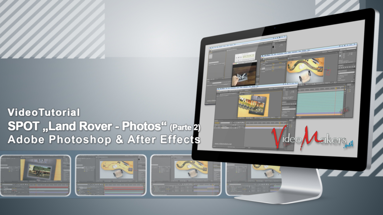 "Adobe After Effects CS4 – Spot ""Land Rover – Photos"" (Parte 2)"