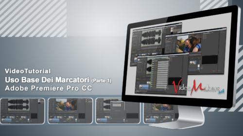 Adobe Premiere Pro CC - Uso Base Dei Marcatori (Parte 1)