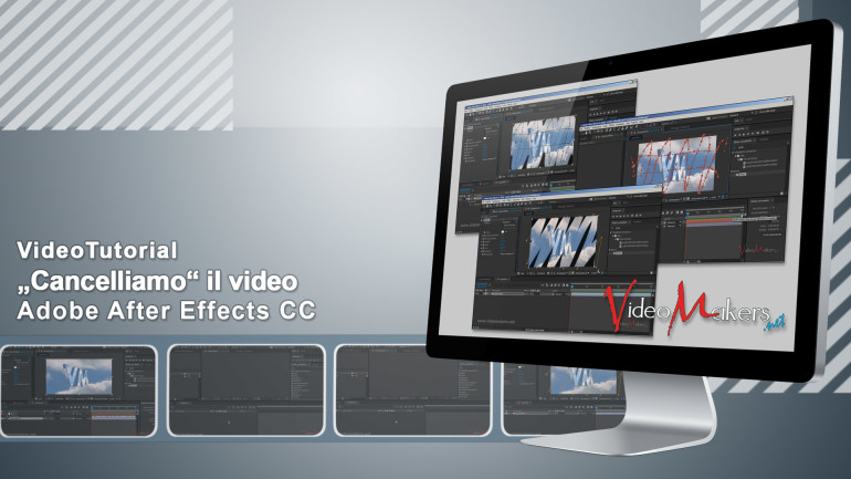[Adobe After Effects CC] Cancelliamo Il Video