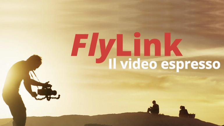 Nasce FlyLink, il video espresso
