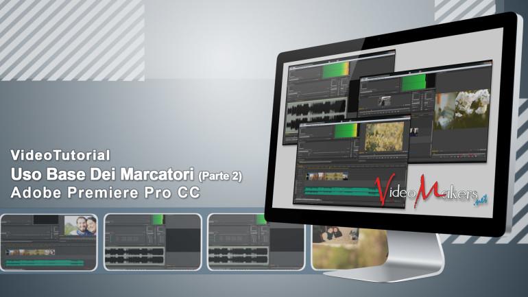 Adobe Premiere Pro CC – Uso Base Dei Marcatori (Parte 2)