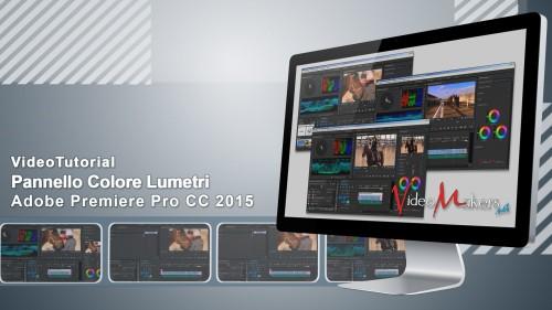 Adobe Premiere Pro CC 2015 - Pannello Colore Lumetri
