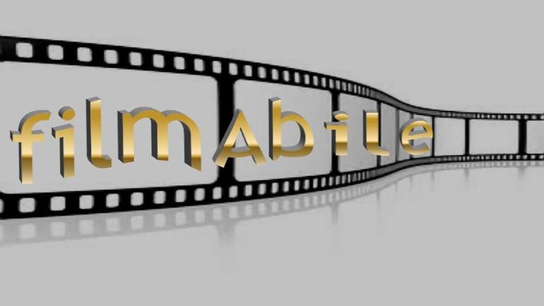 """Al via la seconda edizione del concorso """"filmAbile"""""""