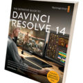 The Definitive Guide To DaVinci Resolve 14