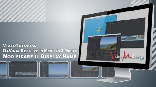 DaVinci Resolve - Modificare Il Display Name