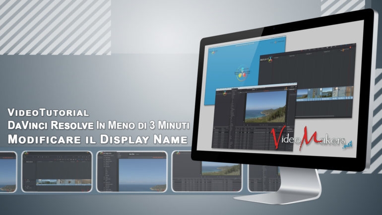 DaVinci Resolve 14 – Modificare Il Display Name