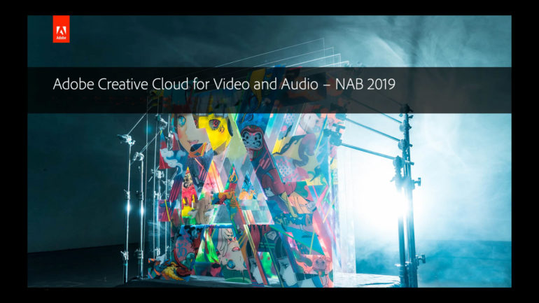 Novità Adobe Creative Cloud per il video e l'audio al NAB 2019